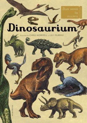 Dinosaurium - Colecţia Bun venit la muzeu - Chris Wormell, Lily Murray Humanitas prin Didactopia 1