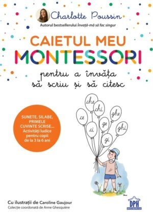 Caietul meu Montessori pt a învăța să scriu și să citesc - Charlotte Poissin, Caroline Gaujour - DPH prin Didactopia 1